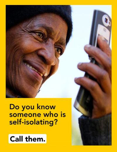 Do you know someone who is self-isolating? Call them.